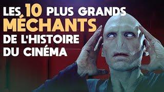 Les 10 plus grands MECHANTS de l'histoire du cinéma