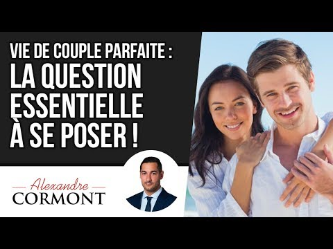 la question primordiale pour avoir une vie de couple parfaite youtube. Black Bedroom Furniture Sets. Home Design Ideas