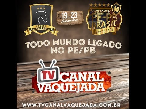 TV CANAL VAQUEJADA AO VIVO direto do Parque ROBERTO URQUISA em Vitoria de Santo Antão - Pe