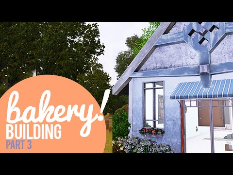 The Sims 3 Building a Bakery — Part 3