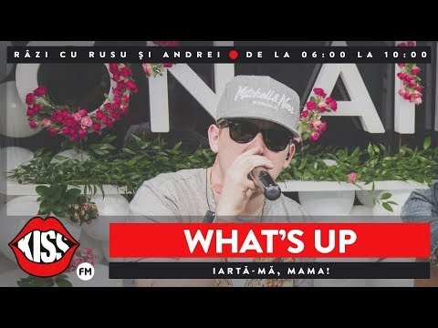 What's UP - Iarta-ma, mama (Live @ Kiss FM)