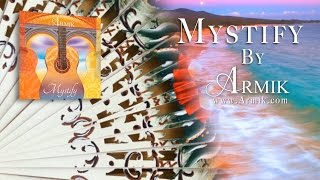 Armik – Mystify Album Preview (Passionate Spanish Guitar) - Official