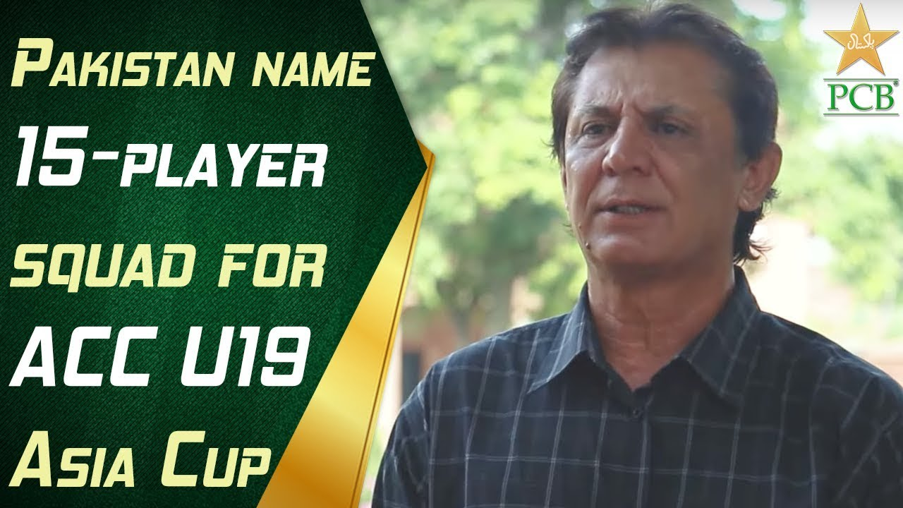 Pakistan name 15-player squad for ACC U19 Asia Cup | PCB