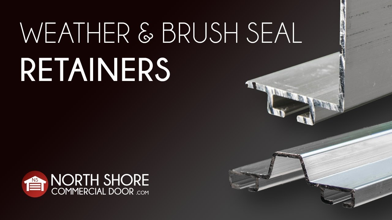 Weatherseal And Brush Seal Retainers From North Shore Commercial Door