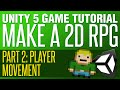 Unity RPG Tutorial #2 - Player Movement