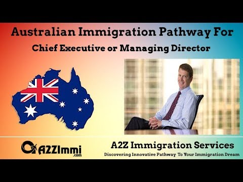 Australia Immigration Pathway for Chief Executive or Managing Director*** (ANZSCO Code: 111111)