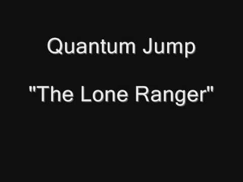 Quantum Jump - The Lone Ranger [HQ Audio]