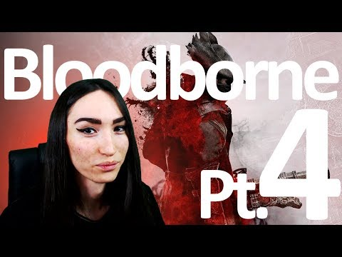 Bloodborne Ep. 4: I'm Pretty Sure I'm Anaemic Right Now... [Blind Run][No HP]