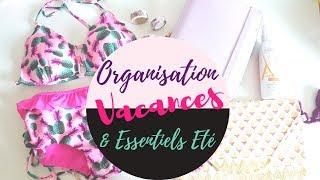 ORGANISATION : COMMENT JE M'ORGANISE POUR LES VACANCES & MES ESSENTIELS DE L'ETE