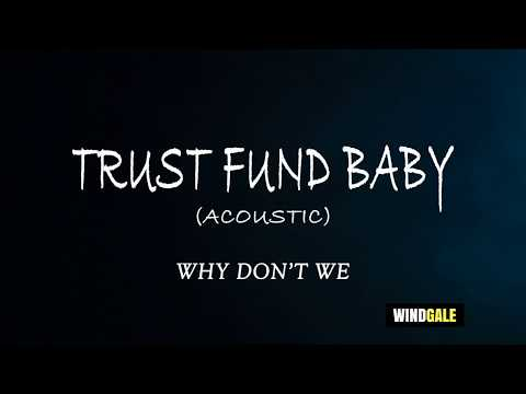Why Don't We - Trust Fund Baby Acoustic Lyric