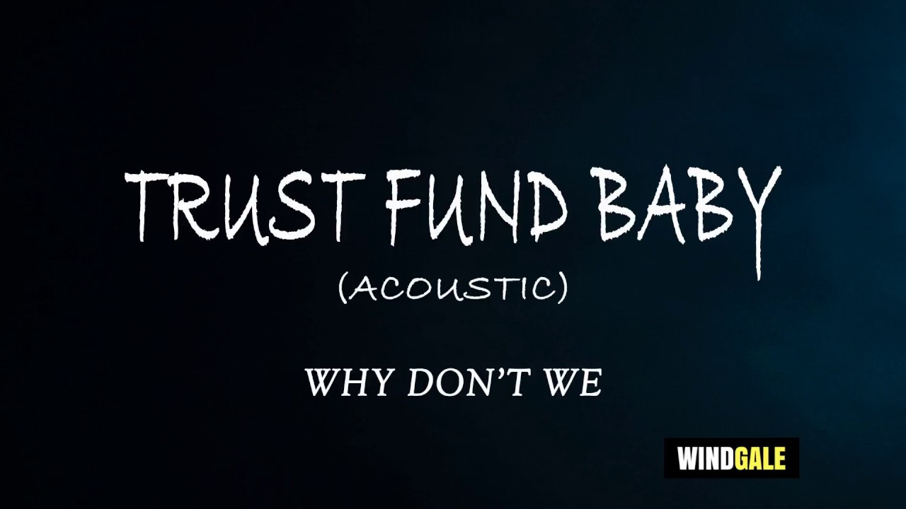 TRUST FUND BABY CHORDS by Why Don't We @ Ultimate-Guitar.Com