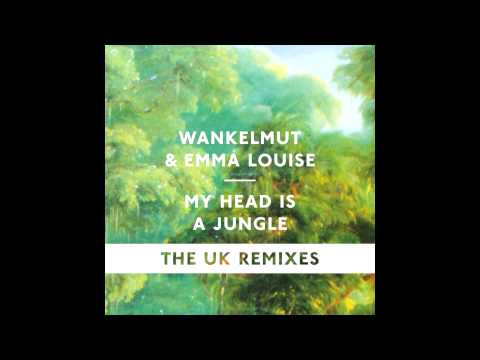 Wankelmut & Emma Louise - My Head Is A Jungle (Friend Within Remix)