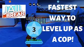 FASTEST WAY TO LEVEL UP AS A COP👮♂️IN ROBLOX JAILBREAK!