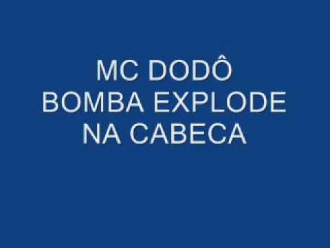 MC DODÔ   BOMBA EXPLODE NA CABECA