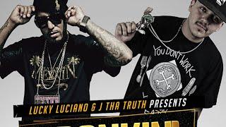 Lucky Luciano & J Tha Truth - Drankin