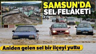 Samsun'da Sel Felaketi: 1 Kişi Hayatını Kaybetti
