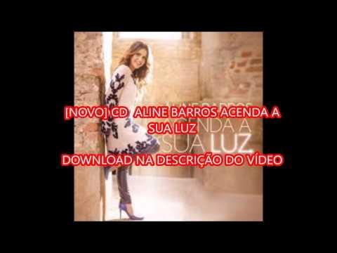 CD ACENDA A SUA LUZ- ALINE BARROS (DOWNLOAD NA DESCRIÇÃO)