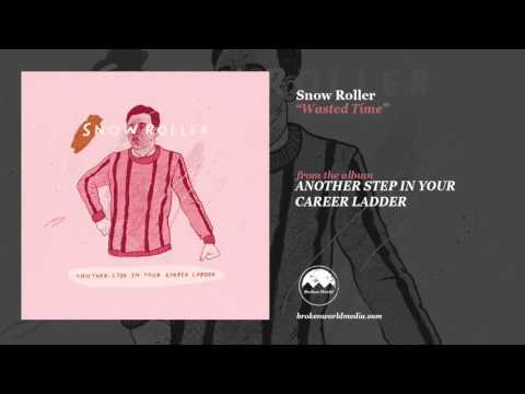 Snow Roller - Wasted Time