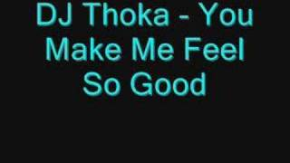 DJ Thoka - You Make Me Feel So Good