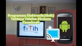 Programsız Elektronik(Akıllı) Tahtaya Telefon Ekranını Yansıtmak