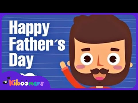 I Love My Daddy | Happy Fathers Day Song | Fathers Day Songs | The Kiboomers