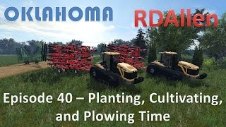 farming simulator 15 oklahoma e40 planting cultivating and plowing time