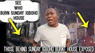 SEE WHO BURNT  SUNDAY IGBOHO HOUSE O EXPOSED
