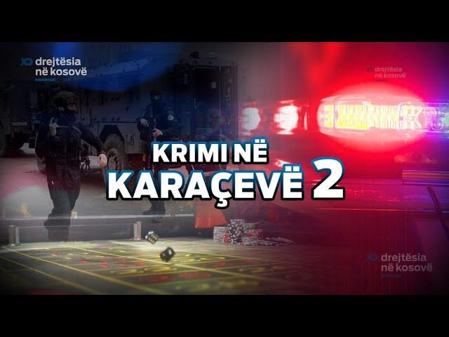 Emision Drejtësia ne Kosovë - Krimi në Karaçevë 2