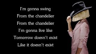 Sia CHANDELIER Lyrics