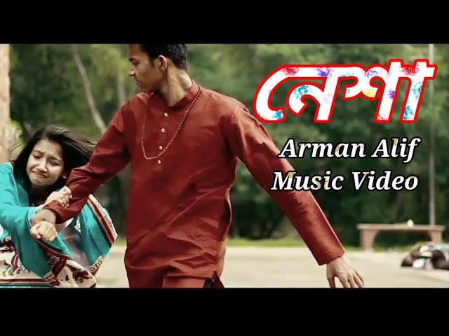 Nesha (নেশা) | Arman Alif | Music Video | New Bangla Song 2018 #1