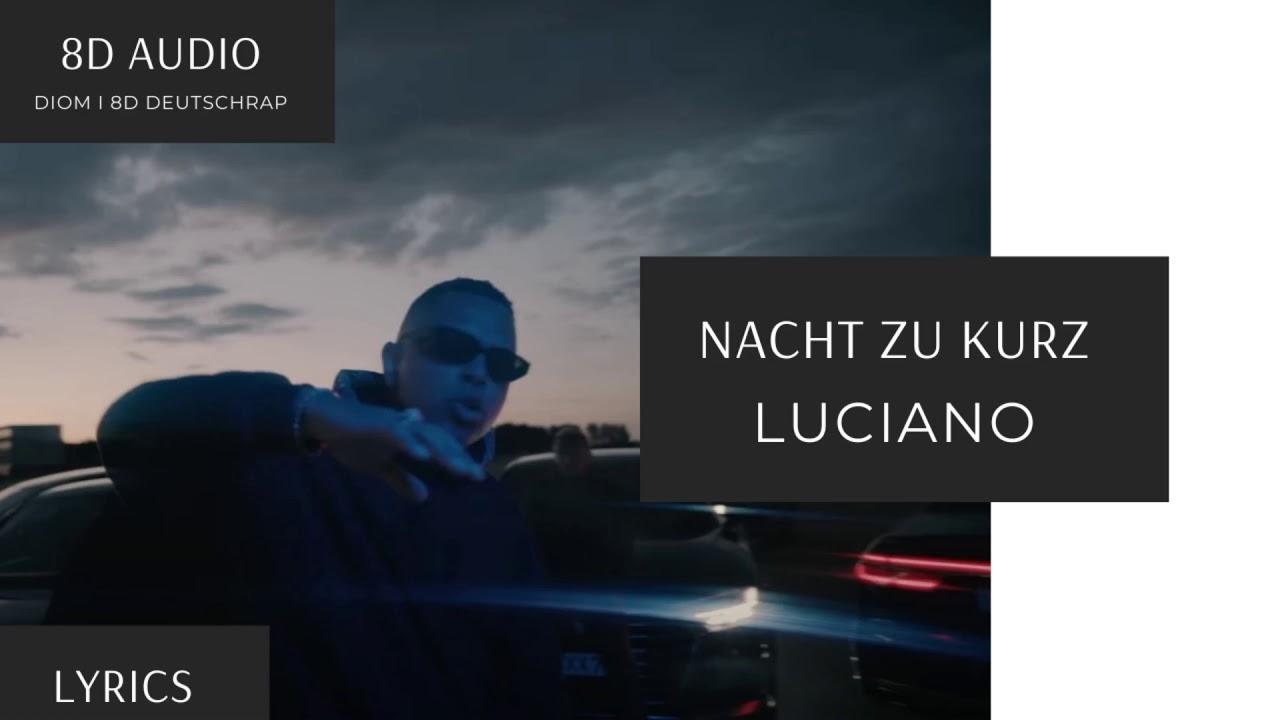[8D Audio] LUCIANO - NACHT ZU KURZ I DEUTSCHRAP 8D + LYRICS