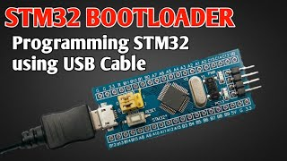 sTM32 Bootloader  Programming STM32 using usb cable  Flashing bootloader in STM32  Arduino IDE