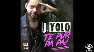 J.Yolo - Te Pup, Pa Pa!