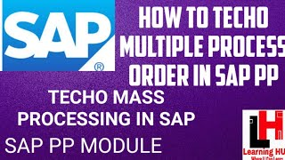 How to TECHO multiple process order in SAP PP, How to close all process order in SAP