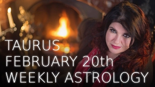 Taurus Weekly Astrology Forecast 20th February 2017