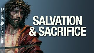Salvation and Sacrifice (Catholic)