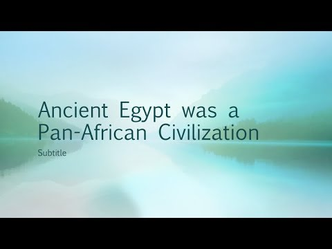 Ancient Egypt was a Pan African Civilization
