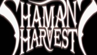 shamans harvest then there was darkness