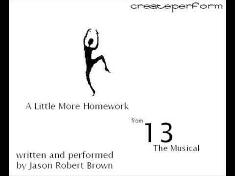A Little More Homework Performed by Jason Robert Brown (13 The Musical) Piano Version