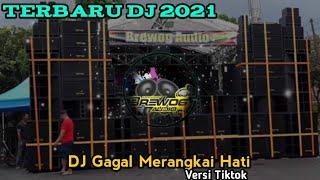 DJ GAGAL MERANGKAI HATI VERSI REMIX 2021|||Full Bass - Gudang musik official