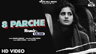 8 Parche (Remix)   Baani Sandhu   Gur Sidhu   VDJ Talon   White Hill Music
