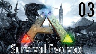 ARK Survival Evolved | Auch in der Nacht eine Pracht #03 | Let
