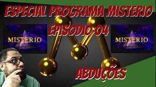 Especial programa mistério episódio 04!!!