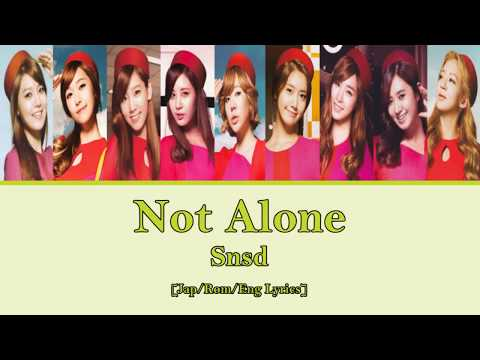 [Jap/Rom/Eng] Snsd - Not Alone Lyrics