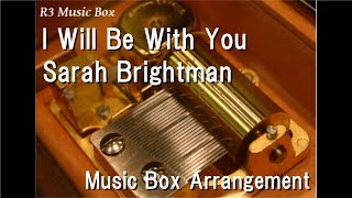 "I Will Be With You/Sarah Brightman [Music Box] (Anime ""Pokémon: The Rise of Darkrai"" Theme Song)"