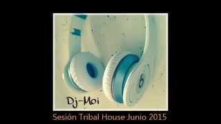 Sesión Tribal House (June 2015) Dj Moi