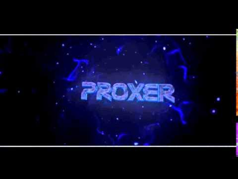 Proxer Intro V2   [Dual w/ Swighty]   TuninFX