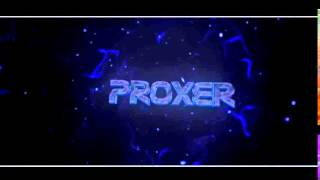 Proxer Intro V2 | [Dual w/ Swighty] | TuninFX