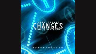 Download Hard Target - Changes (Produced By Wes Briet) MP3 song and Music Video