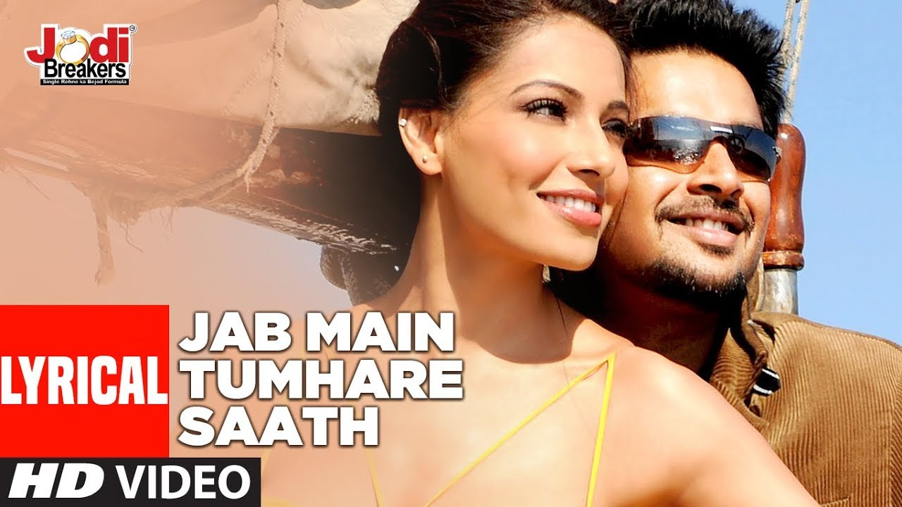 Lyrical: Jab Main Tumhare Saath |Jodi Breakers| Bipasha ...